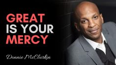 Great Is Your Mercy – Donnie McClurkin