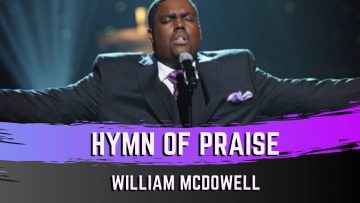Hymn of Praise – William McDowell feat. Julia McMillian & Daniel Johnson