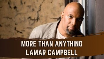 More Than Anything – Lamar Campbell