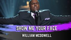 Show me your face – William McDowell