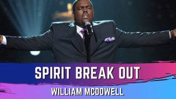 Spirit Break Out – William McDowell (feat. Trinity Anderson)