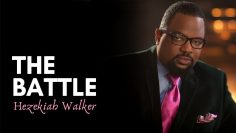 The Battle – Hezekiah Walker