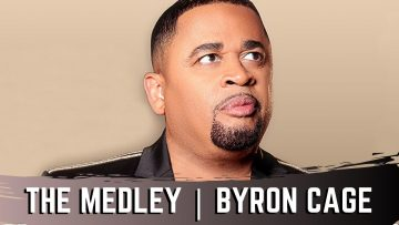 The Medley (LIVE) – Byron Cage