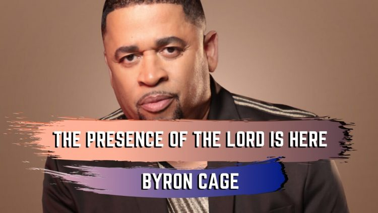 The Presence Of The Lord Is Here (LIVE) – Byron Cage