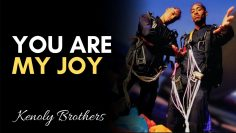 You Are My Joy  Why I Love You   Kenoly Brothers